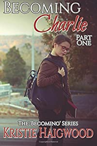 Becoming Charlie: Part One (Volume 1)