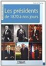 Les présidents de 1870 à nos jours par Piastra