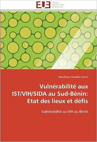 En ligne Vulnérabilité aux IST/VIH/SIDA au Sud-Bénin: Etat des lieux et défis: Vulnérabilité au VIH au Bénin pdf epub