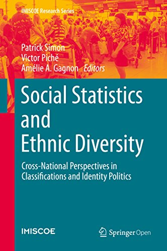 Social Statistics and Ethnic Diversity: Cross-National Perspectives in Classifications and Identity Politics (IMISCOE Research Series)