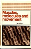 Muscles, Molecules and Movement, J. R. Bendall, 0435620541
