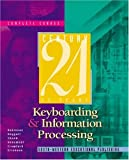 img - for Century 21 Keyboarding and Information Processing, Complete Course book / textbook / text book