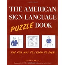 The American Sign Language Puzzle Book: The Fun Way to Learn to Sign