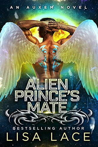 Alien Prince's Mate: An Auxem Novel by [Lace, Lisa]