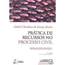 Prática de Recursos no Processo Civil: Jurisdição, Ação, Processo e Procedimento, Partes e Procuradores, Recursos, Modelos