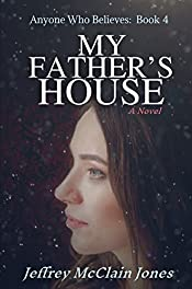 My Father's House (Anyone Who Believes Book 4)