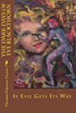 img - for The Dark Days of Eve Blackthorn: If Evil Gets Its Way by Thomas Emmon Pisano (2010-04-18) book / textbook / text book