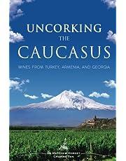 Uncorking The Caucasus: Wines From Turkey, Armenia, And Georgia