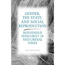 Gender, the State, and Social Reproduction: Household Insecurity in Neo-Liberal Times: Written by Kate Bezanson, 2006 Edition, Publisher: University of Toronto Press, Schola [Hardcover]