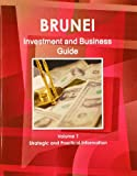 Brunei Investment and Business Guide, IBP USA, 1438767196