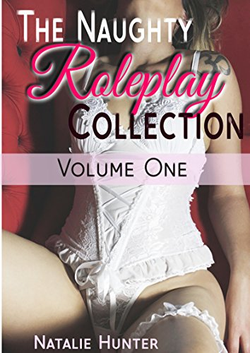 The Naughty Roleplay Collection Vol. 1 (Anthologies Book 7) -