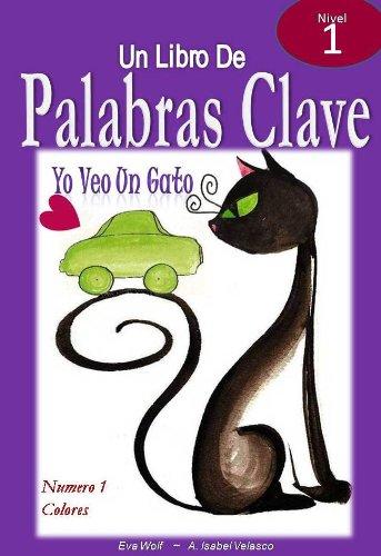 Amazon.com: YO VEO UN GATO (Palabras Clave nº 1) (Spanish Edition) eBook: Eva Wolf, A. Isabel Velasco: Kindle Store