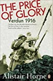 Front cover for the book The Price of Glory: Verdun 1916 by Sir Alistair Horne