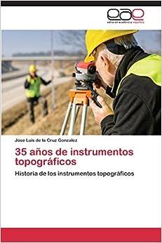 35 años de instrumentos topográficos: Historia de los instrumentos topográficos