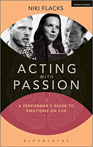 Acting with Passion: A Performer's Guide to Emotions on Cue (Performance Books) by Niki Flacks (26-Feb-2015)