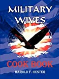 Military Wives Cook Book, harold hester, 061515929X