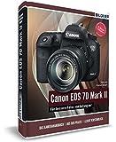 Canon EOS 7D Mark II - Für bessere Fotos von Anfang an!: Das umfangreiche Praxisbuch inkl. GRATIS eBook