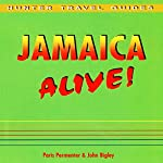 Jamaica Alive Guide: Alive Guides | Paris Permenter,John Bigley