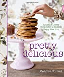 Pretty Delicious: Lean and Lovely Recipes for a Healthy, Happy New You by Candice Kumai (2011-02-01)