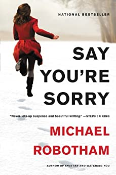 Say You're Sorry (Joe O'Loughlin Book 6) by [Robotham, Michael]