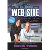 How to Build Your Own Web Site With Little or No Money: The Complete Guide for  Business and Personal Use (How...