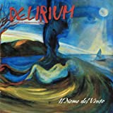 Il Nome Del Vento by Delirium (2009-02-20)