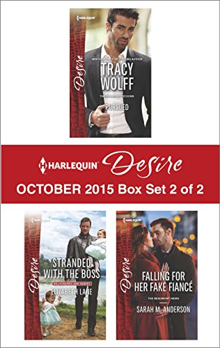 Harlequin Desire October 2015 - Box Set 2 of 2: Pursued\Stranded with the Boss\Falling for Her Fake Fiancé