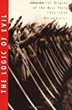 img - for The Logic of Evil: The Social Origins of the Nazi Party, 1925-1933 book / textbook / text book