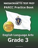 MASSACHUSETTS TEST PREP PARCC Practice Book English Language Arts Grade 3, Test Master Test Master Press Massachusetts, 1500197424