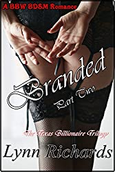 Branded (BBW Erotica) (Billionaire BDSM) (The Texas Billionaire Trilogy Book 2)