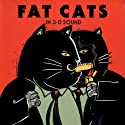 Fat Cats Radio/TV Program by Meatball Fulton Narrated by Dave Herman