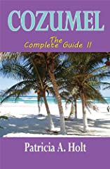The island of Cozumel draws thousands of visitors every day. Known for its world-famous dive sites and beautiful white beaches, it's located on the second largest barrier reef system in the world. The author Patricia A. Holt could not get eno...