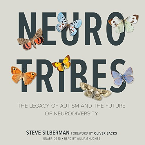 Neurotribes: The Legacy of Autism and the Future of Neurodiversity; Library Edition by Blackstone Pub