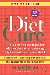 The Diet Cure: The 8-Step Program to Rebalance Your Body Chemistry and EndFood Cravings, Weight Gain, and Mood Swings--Naturally