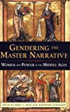 Gendering the Master Narrative, Mary Erler, Maryanne Kowaleski, 0801488303