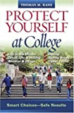 Protect Yourself at College, Thomas Kane and Thomas M. Kane, 1933102616