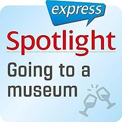 Spotlight express - Ausgehen: Wortschatz-Training Englisch - Museum