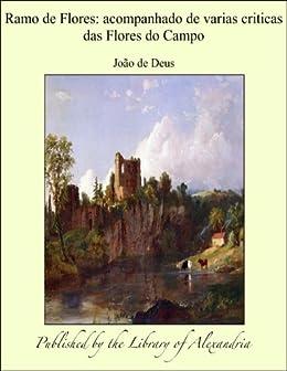 Ramo de Flores: Acompanhado de varias criticas das Flores do Campo (Portuguese Edition)