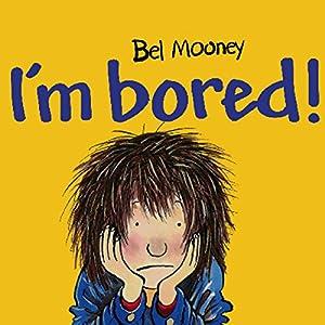 I'm Bored! Audiobook