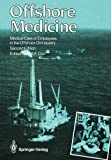 Offshore Medicine: Medical Care of Employees in the Offshore Oil Industry, , 1447113977