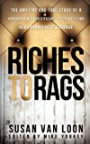 Riches to Rags, Susan Van Loon, 1624197868