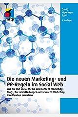 Die neuen Marketing- und PR-Regeln im Social Web: Wie Sie mit Social Media und Content Marketing, Blogs, Pressemitteilungen und viralem Marketing Ihre Kunden erreichen (German Edition) Kindle Edition