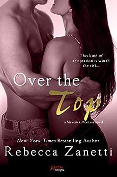 Over The Top (Maverick Montana) by [Zanetti, Rebecca]