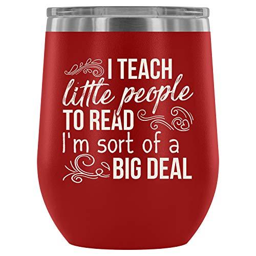 Steel Stemless Wine Glass Tumbler, Cool Teacher Vacuum Insulated Wine Tumbler, I Teach Little People To Read Wine Tumbler (Wine Tumbler 12Oz - Red) -