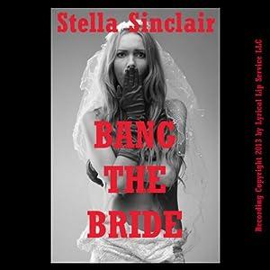 Bang the Bride! Audiobook