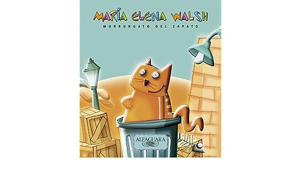 Amazon.com: Murrungato del zapato (Spanish Edition) eBook: María Elena Walsh: Kindle Store