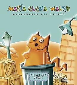Murrungato del zapato (Spanish Edition) by [Walsh, María Elena]