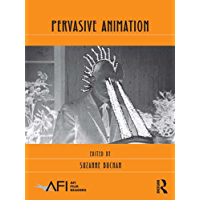 Pervasive Animation (AFI Film Readers)