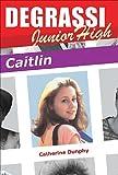 Degrassi Junior High: Caitlin
