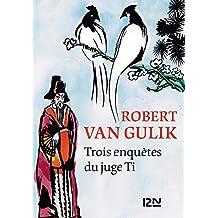 Trois enquêtes du juge Ti (Grands détectives) (French Edition)